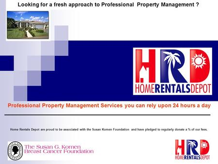 Looking for a fresh approach to Professional Property Management ? Professional Property Management Services you can rely upon 24 hours a day Home Rentals.