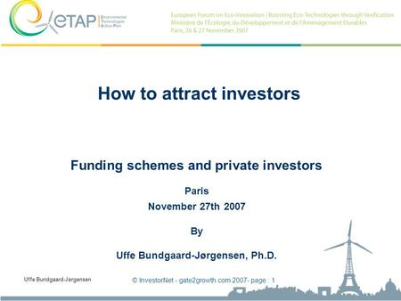 © InvestorNet - gate2growth.com 2007- page : 1 Gate2Growth is supported by the European Commission InvestorNet - Partner in the Gate2Growth initiative.