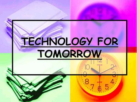TECHNOLOGY FOR TOMORROW. COMPILED BY SOHAM MAITI.