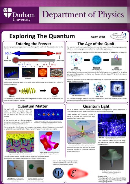 Exploring The Quantum Department of Physics Entering the FreezerThe Age of the Qubit HOTCOLD Quantum properties emerge at extremes of energy. We work with.