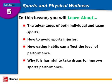 Sports and Physical Wellness In this lesson, you will Learn About… The advantages of both individual and team sports. How to avoid sports injuries. How.
