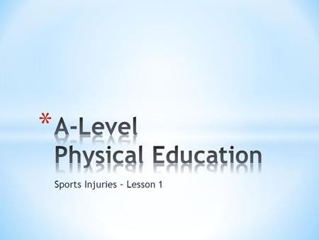 Sports Injuries – Lesson 1. * It has been suggested that 25% of injuries could be avoided if athletes took the correct preventive steps. * However, there.