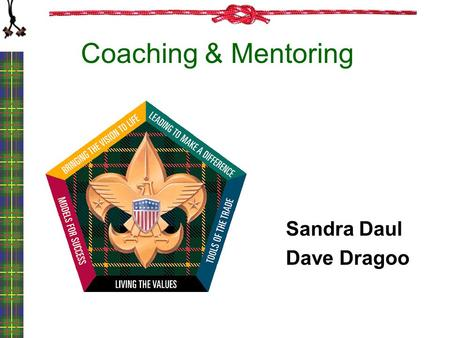 Sandra Daul Dave Dragoo Coaching & Mentoring. Listen Pay Attention Coaching & Mentoring Unique Needs.