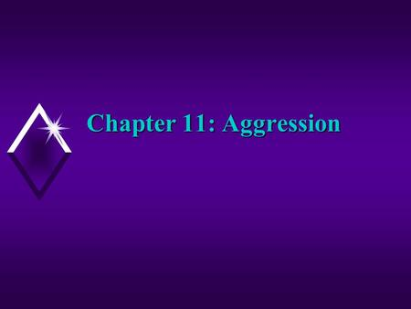 Chapter 11: Aggression.