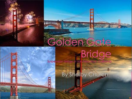 Golden Gate Bridge is found in Marin County, San Francisco.