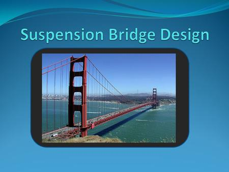 Suspension Bridge Design