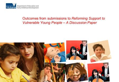 Outcomes from submissions to Reforming Support to Vulnerable Young People – A Discussion Paper.