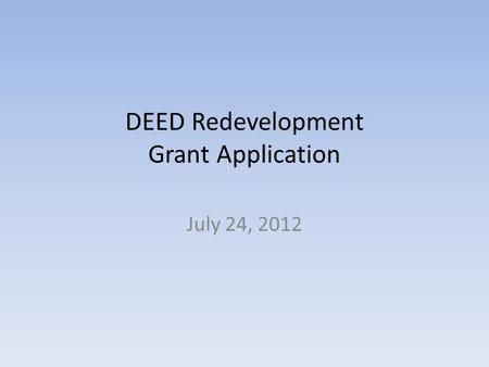 DEED Redevelopment Grant Application July 24, 2012.