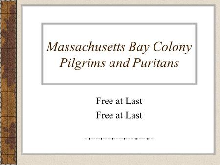 Massachusetts Bay Colony Pilgrims and Puritans