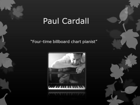 "Paul Cardall ""Four-time billboard chart pianist""."