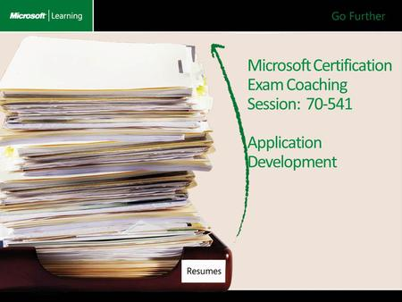 Microsoft Certification Exam Coaching Session: 70-541 Application Development.