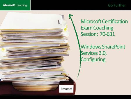 Microsoft Certification Exam Coaching Session: 70-631 Windows SharePoint Services 3.0, Configuring.