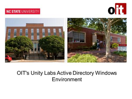 OIT's Unity Labs Active Directory Windows Environment.
