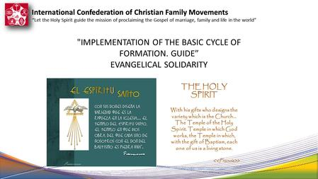 "International Confederation of Christian Family Movements ""Let the Holy Spirit guide the mission of proclaiming the Gospel of marriage, family and life."