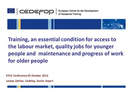 Training, an essential condition for access to the labour market, quality jobs for younger people and maintenance and progress of work for older people.