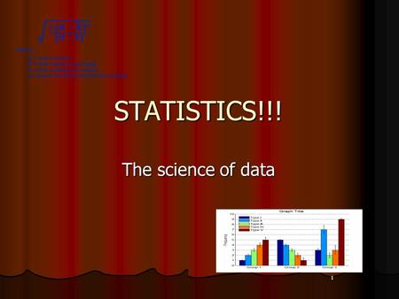 1 STATISTICS!!! The science of data. 2 What is data? Information, in the form of facts or figures obtained from experiments or surveys, used as a basis.