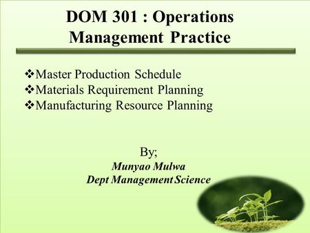 DOM 301 : Operations Management Practice