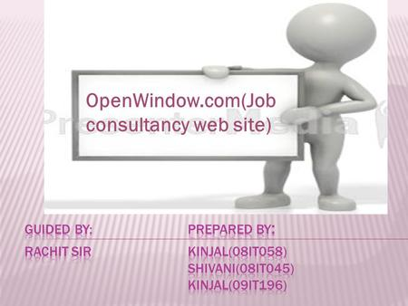 OpenWindow.com(Job consultancy web site).  Why this website???