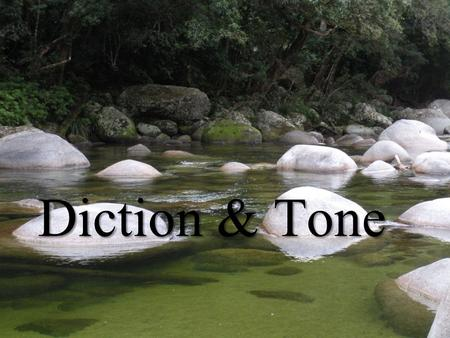 Diction & Tone.