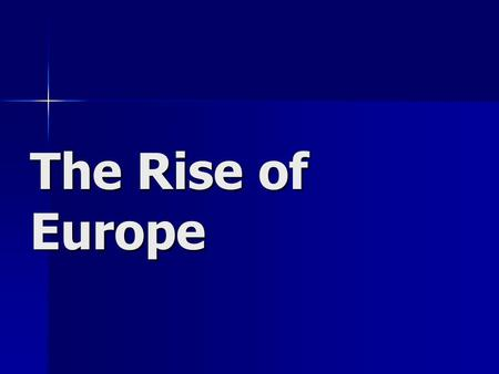 The Rise of Europe.