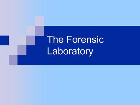The Forensic Laboratory. K-Fed sez: Quiz on Friday.