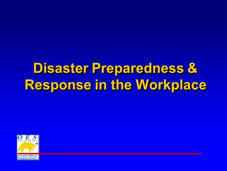 Disaster Preparedness & Response in the Workplace.