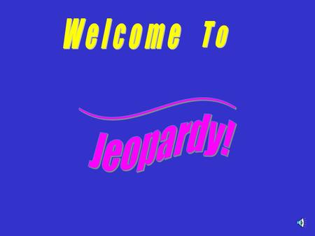 Welcome To ________ Jeopardy!.