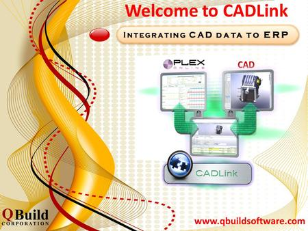 CADLink CAD Interface system that connects your design information to. PLEX Online. ECN Manager Ties your ERP Solution CAD information with your Engineering.