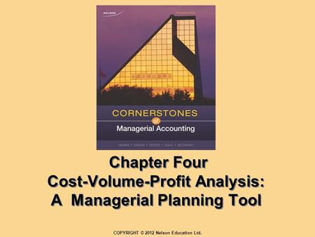 Chapter Four Cost-Volume-Profit Analysis: A Managerial Planning Tool