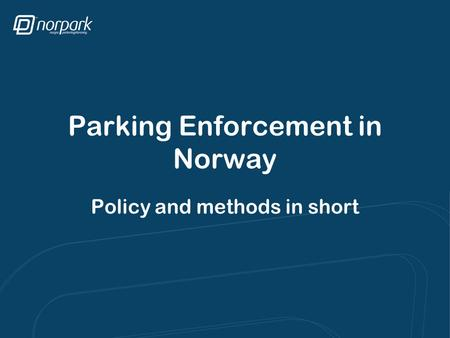 Parking Enforcement in Norway Policy and methods in short.