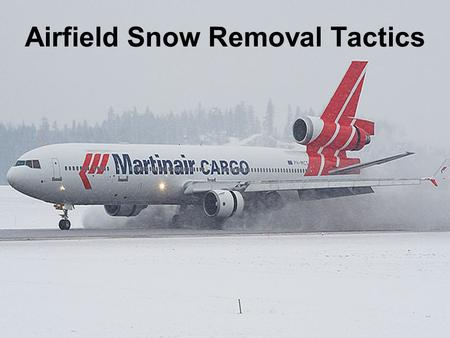 Airfield Snow Removal Tactics. Runway Condition?
