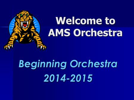 Welcome to AMS Orchestra Beginning Orchestra 2014-2015.