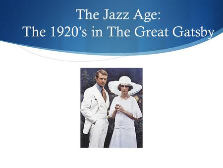 the decadence of the 1920s as portrayed in the great gatsby by f scott fitzgerald