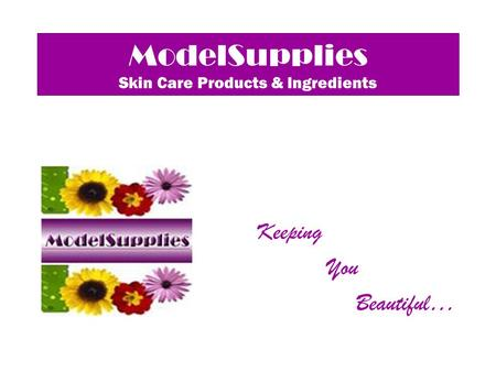 ModelSupplies Skin Care Products & Ingredients Keeping You Beautiful…
