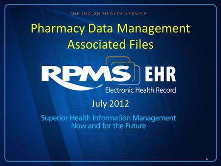 July 2012 Pharmacy Data Management Associated Files 1.