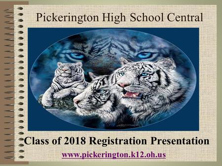 Pickerington High School Central Class of 2018 Registration Presentation www.pickerington.k12.oh.us.