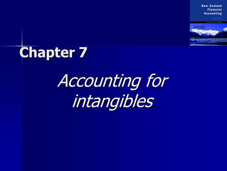 Chapter 7 Accounting for intangibles. Copyright  2003 McGraw-Hill New Zealand Pty Ltd. PPTs t/a New Zealand Financial Accounting 2e by Deegan and Samkin.
