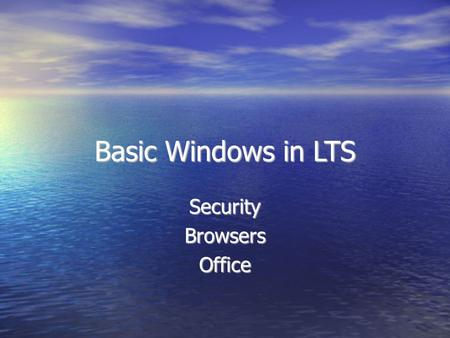 Basic Windows in LTS SecurityBrowsersOffice. My MS Word documents should be saved where? A. Datax Folder B. My Documents Folder C. Wherever I choose,