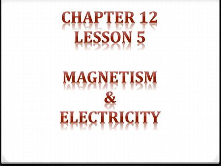 What is the biggest magnet in the world? Read pg. 578 in the science book your teacher gave you to find out. Write your answer in the margin at the top.