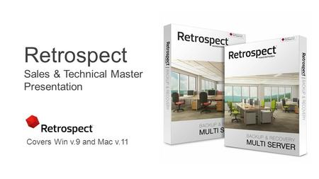 Retrospect Sales & Technical Master Presentation Covers Win v.9 and Mac v.11.