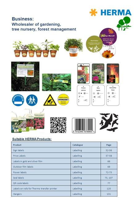 Business: Wholesaler of gardening, tree nursery, forest management Suitable HERMA Products: ProductCataloguePage Sign labelsLabelling52-56 Price LabelsLabelling57-58.