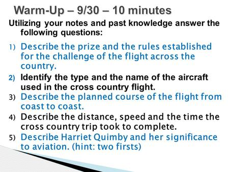 Utilizing your notes and past knowledge answer the following questions: 1) Describe the prize and the rules established for the challenge of the flight.