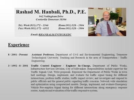 Rashad M. Hanbali, Ph.D., P.E. 942 Nottingham Drive Cookeville Tennessee 38506 Tel.: Work (931) 372 – 3546 Home (931) 528 – 1904 Fax: Work (931) 372 –