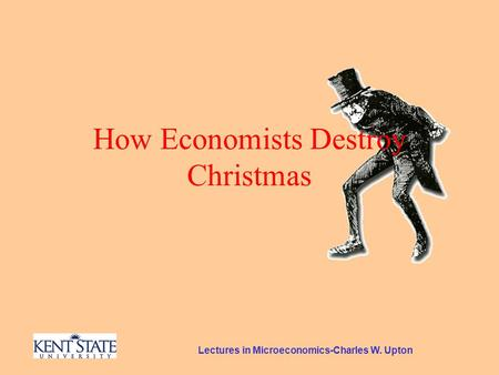Lectures in Microeconomics-Charles W. Upton How Economists Destroy Christmas.