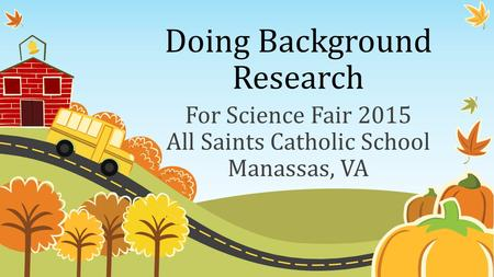 Doing Background Research For Science Fair 2015 All Saints Catholic School Manassas, VA.
