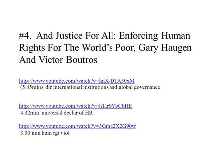 #4. And Justice For All: Enforcing Human Rights For The World's Poor, Gary Haugen And Victor Boutros  (5.45min)