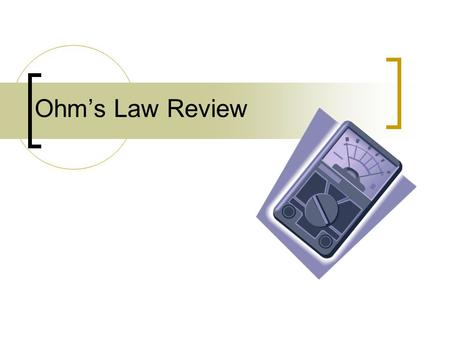 Ohm's Law Review. Division Review 15 ÷ 25 12 ÷ 23 12 ÷ 2.3.