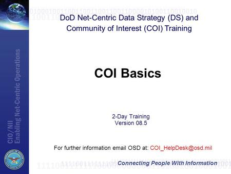 COI Basics DoD Net-Centric Data Strategy (DS) and