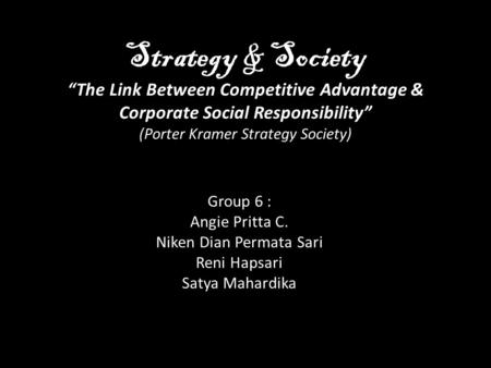 "Strategy & Society (Porter Kramer Strategy Society) Strategy & Society ""The Link Between Competitive Advantage & Corporate Social Responsibility"" (Porter."