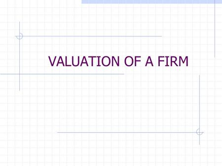 VALUATION OF A FIRM.